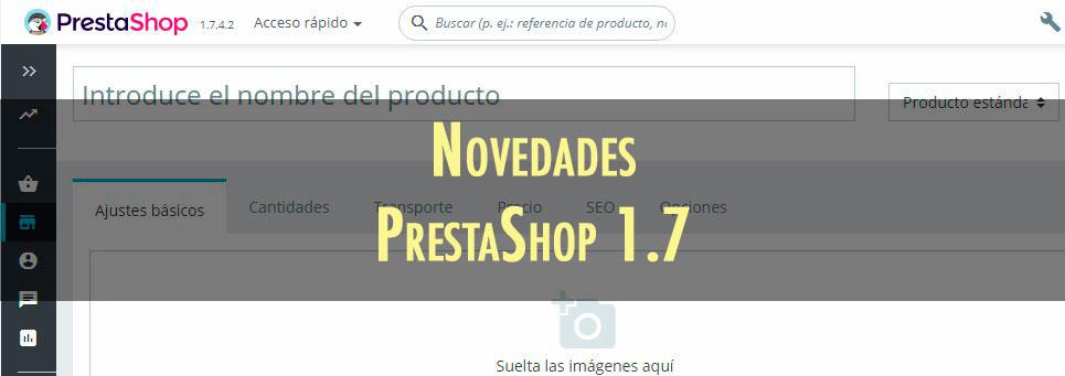 Novedades en PrestaShop 1.7